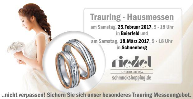 Trauring Hausmessen 2017 bei Juwelier Riedel, am 25.02. 2017 in Beierfeld und am 18.03.2017 in Schneeberg